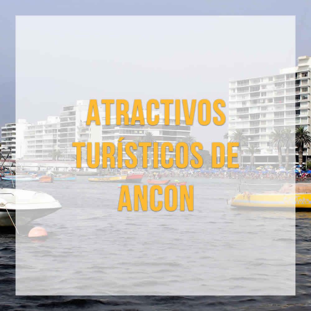 TURISMO EN ANCON | ATRACTIVOS TURISTICOS